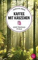 Kaffee mit Kaeuzchen: Unser Traumhaus im Wald