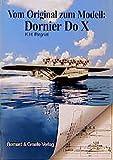 Vom Original zum Modell, Flugschiff Dornier Do X - K H Regnat