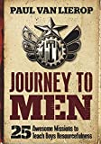 Journey to Men: 25 Awesome Missions to Teach Boys Resourcefulness - Paul Van Lierop