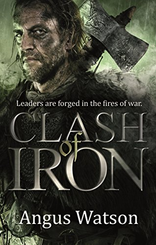 Clash of Iron (The Iron Age Trilogy Book 2) (English Edition)