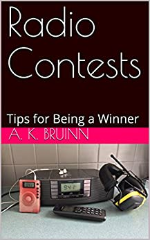 Radio Contests: Tips for Being a Winner by [A. K. Bruinn]