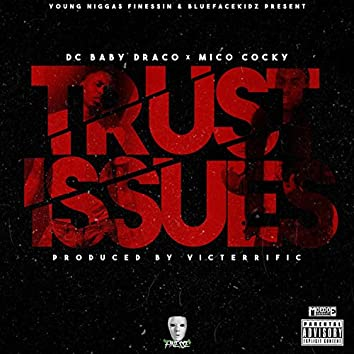 Trust Issues (feat. Micococky)