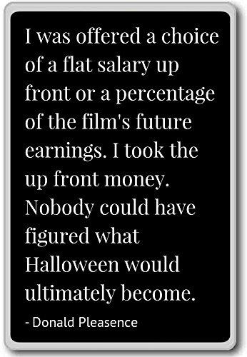 Ik kreeg een keuze voor een vast salaris. - Donald Pleasence citeert koelkast magneet