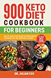 900 Keto Diet Cookbook for Beginners: Healthy, Quick, and Easy Budget...