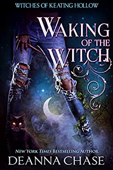 Waking of the Witch (Witches of Keating Hollow Book 11) by [Deanna Chase]