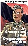 Von der Grenzpolizei zu den Grenztruppen der DDR (Verlag am Park)