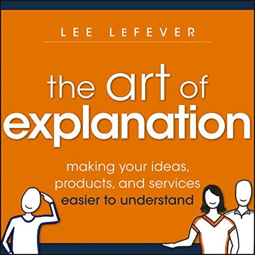 Page de couverture de The Art of Explanation
