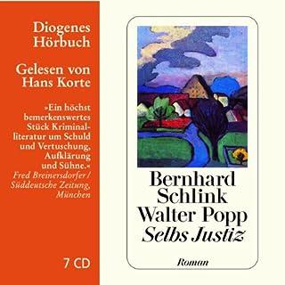 Selbs Justiz                   Autor:                                                                                                                                 Bernhard Schlink,                                                                                        Walter Popp                               Sprecher:                                                                                                                                 Hans Korte                      Spieldauer: 8 Std. und 9 Min.     257 Bewertungen     Gesamt 4,3