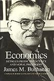 Economics: Between Predictive Science and Moral Philosophy (Texas A&M University Economics Series)