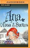 Ana Y La Casa De Sus Sueños...