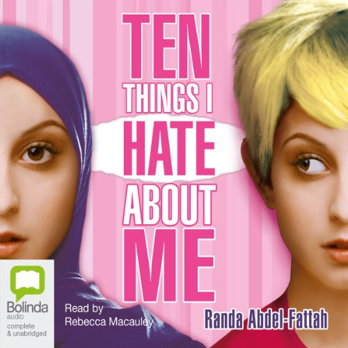 Ten Things I Hate About Me                   By:                                                                                                                                 Randa Abdel-Fattah                               Narrated by:                                                                                                                                 Rebecca Macauley                      Length: 6 hrs and 37 mins     Not rated yet     Overall 0.0