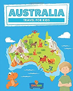 Australia: Travel for kids: The fun way to discover Australia (Travel Guide For Kids)