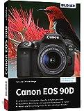 Canon EOS 90D: Das umfangreiche Praxisbuch - Christian Bildner
