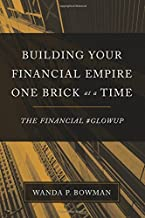 Building Your Financial Empire One Brick At A Time: The Financial #GlowUp