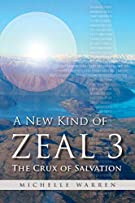 A New Kind of Zeal 3: The Crux of Salvation