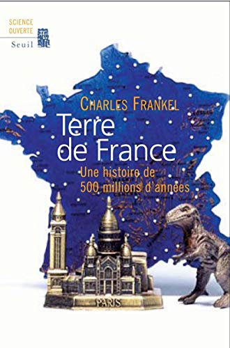 Terre de France. Une histoire de 500 millions d'années
