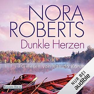 Dunkle Herzen                   Autor:                                                                                                                                 Nora Roberts                               Sprecher:                                                                                                                                 Vanida Karun                      Spieldauer: 21 Std. und 56 Min.     222 Bewertungen     Gesamt 4,5
