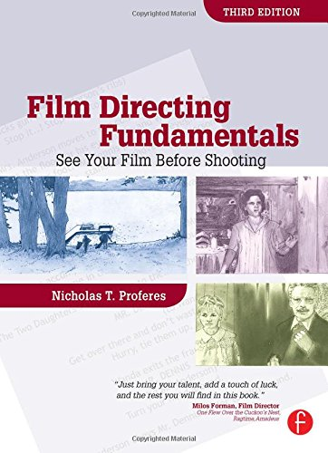 Film Directing Fundamentals, Third Edition: See Your Film...