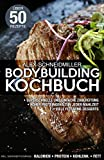 DAS BODYBUILDING KOCHBUCH - 50 GESUNDE REZEPTE + MUSKELAUFBAU + FITNESS KOCHBUCH - FITNESS DESSERTS - LOW CARB REZEPTE - INKL. GRATIS PDF