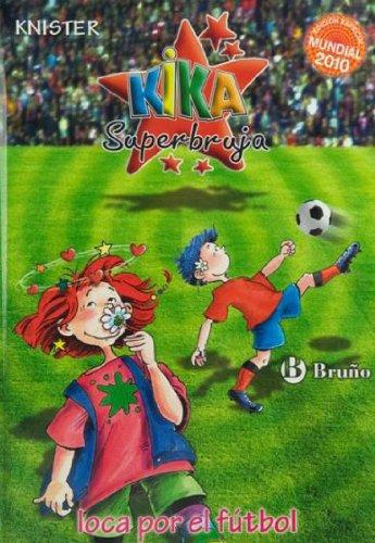 Camiseta + Kika Superbruja, loca por el fútbol (Edición especial Mundial 2010)...