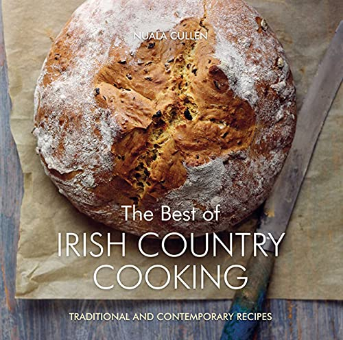 The Best of Irish Country Cooking: Classic and Contemporary Recipes