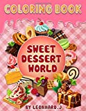 Sweet Dersert World Coloring Book: 100 pages - Cute illustrations - For Kids - Coloring, Mazes, and More for Ages 4-8 (Fun indoor Activities for Kids)