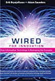 Wired for Innovation: How Information Technology Is Reshaping the Economy (The MIT Press)