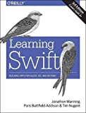 Buttfield-Addison, P: Learning Swift 3e: Building Apps for Macos, Ios, and Beyond - Jon Manning