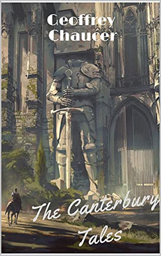 The Canterbury Tales ( Annotated ): Detailed biography + Interactive table of contents (English Edition)