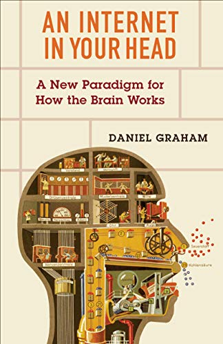 An Internet in Your Head: A New Paradigm for How the Brain Works (English Edition)