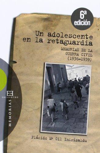 Un adolescente en la retaguardia: Memorias de la Guerra Civil (1936-1939) (Ensayo)