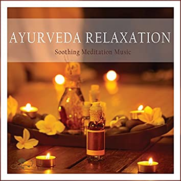 Ayurveda Relaxation: Soothing Meditation Music