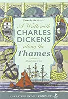 A A Walk with Charles Dickens along the Thames