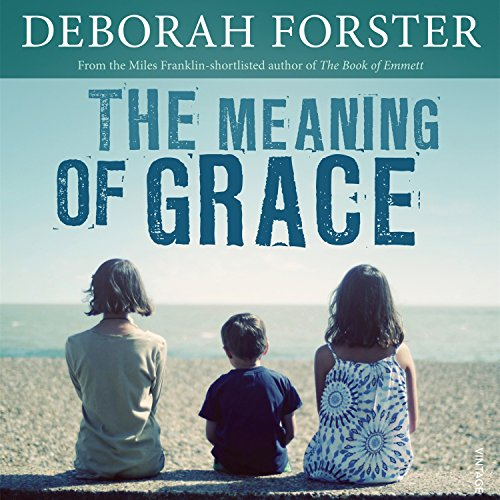 The Meaning of Grace Audiobook By Deborah Forster cover art
