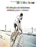 Libro de colorear 50 dibujos de bicicletas ciclistas para colorear: un buen libro de 8.5' x 11' pulgadas para pasatiempos, diversión, entretenimiento ... adolescentes, adultos, hombres y mujeres