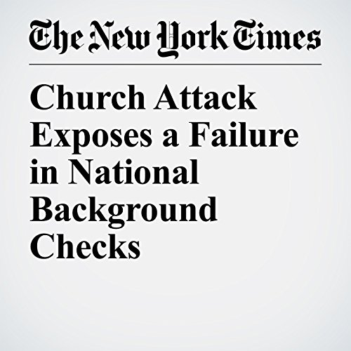 Church Attack Exposes a Failure in National Background Checks copertina