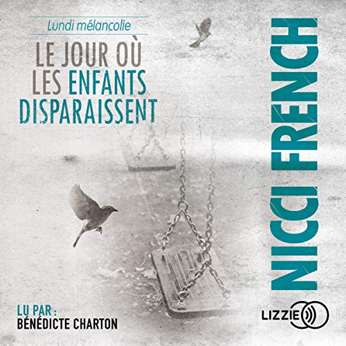 Lundi Mélancolie     Le jour où... 1              Written by:                                                                                                                                 Nicci French                               Narrated by:                                                                                                                                 Marianne Bertrand,                                                                                        Bénédicte Charton                      Length: 12 hrs and 41 mins     Not rated yet     Overall 0.0