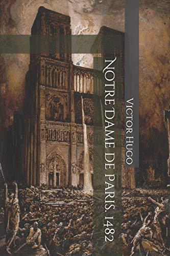 Notre Dame de Paris. 1482