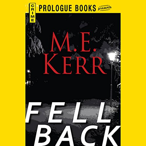 Fell Back                    By:                                                                                                                                 M. E. Kerr                               Narrated by:                                                                                                                                 Ray Chase                      Length: 4 hrs and 31 mins     2 ratings     Overall 4.5