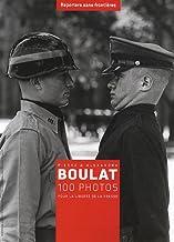 Livres 100 PHOTOS DE PIERRE ET ALEXANDRA BOULAT PDF