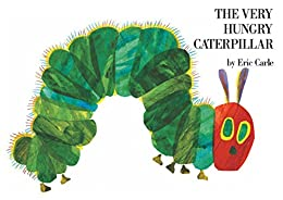 The Very Hungry Caterpillar (Rise and Shine) by [Eric Carle]