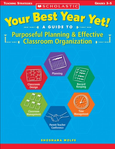 Your Best Year Yet! A Guide to Purposeful Planning & Effective Classroom Organization (Teaching Strategies) (English Edition)