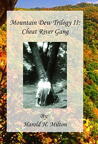 Mountain Dew Trilogy II: : Cheat River Gang (English Edition)