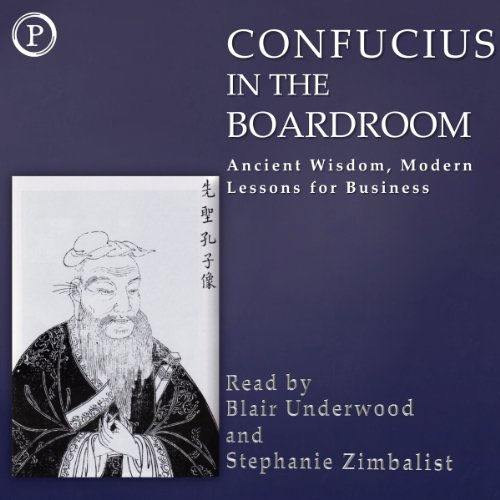 Confucius in the Boardroom     Ancient Wisdom, Modern Lessons for Business              By:                                                                                                                                 Confucius,                                                                                        Lao Tzu,                                                                                        Chuang Tzu,                   and others                          Narrated by:                                                                                                                                 Blair Underwood,                                                                                        Stephanie Zimbalist                      Length: 3 hrs and 9 mins     Not rated yet     Overall 0.0