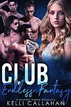 Club Endless Fantasy: Reverse Harem Romance (Haremworld Book 8) by [Kelli Callahan, Cosmic Letterz]