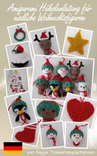 Amigurumi Häkelanleitung für niedliche Weihnachtsfiguren (Weihnachtsdekoration 2)