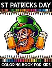ST Patrick's  Day  Coloring book for Kids: ST Patrick's  Day Stress Relief Coloring activity book for Girls, Boys, and Kids of All Ages