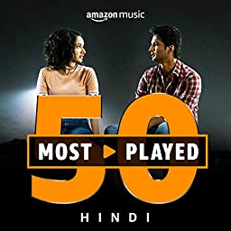50 Most Played Hindi On Prime Music