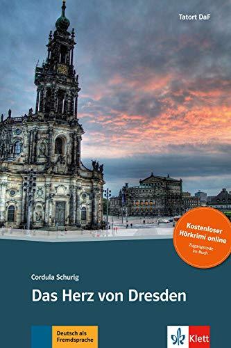 Das Herz von Dresden - Libro + audio descargable (Colección Tatort DaF): Deutsche Lektüre für das GER-Niveau B1 mit Online-Angebot. Mit Annotationen und Audio-Download (Tatort DaF Hörkrimi)