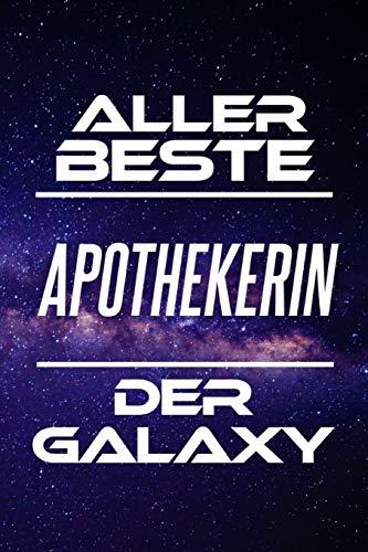 Aller Beste Apothekerin Der Galaxy: DIN A5 • 120 Seiten Liniert • Organizer • Kalender • Schönes Notizbuch • Notizblock • Block • Terminkalender • ... • Ruhestand •...
